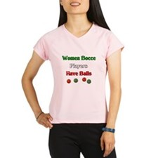 Women bocce players have balls. Performance Dry T-