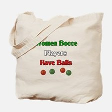 Women bocce players have balls. Tote Bag