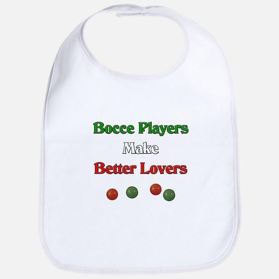Bocce players make better lovers. Bib