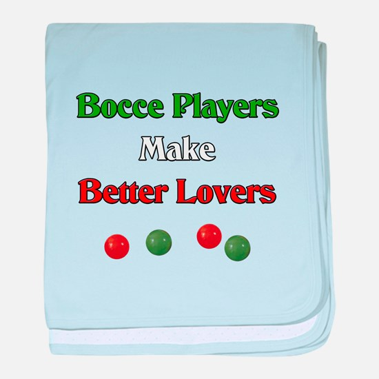 Bocce players make better lovers. baby blanket