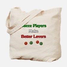 Bocce players make better lovers. Tote Bag