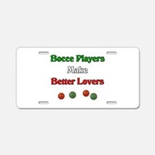 Bocce players make better lovers. Aluminum License