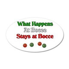 What happens at bocce stays at bocce. 22x14 Oval W