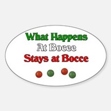 What happens at bocce stays at bocce. Decal