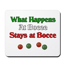 What happens at bocce stays at bocce. Mousepad
