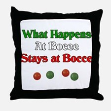 What happens at bocce stays at bocce. Throw Pillow