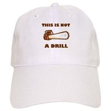 This is Not a Drill Baseball Cap
