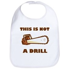 This is Not a Drill Bib
