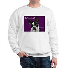 Boston Terrier wants a cookie Sweatshirt