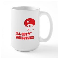 I'LL GT YOU BUTLER Mug