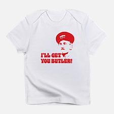 I'LL GT YOU BUTLER Infant T-Shirt