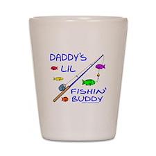DADDY'S FISHIN' BUDDY Shot Glass