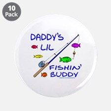 "DADDY'S FISHIN' BUDDY 3.5"" Button (10 pack)"