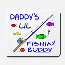 DADDY'S FISHIN' BUDDY Mousepad