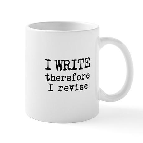 I Write Therefore I Revise Mug