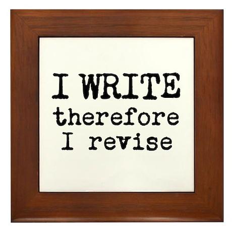 I Write Therefore I Revise Framed Tile
