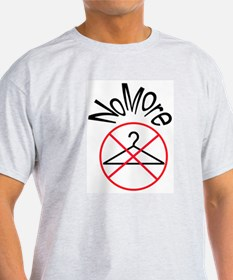 No More Wire Hangers T-Shirt
