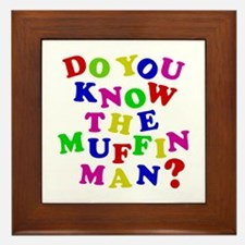 Do you now the Muffin Man? Framed Tile