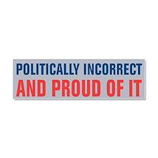 Politically Incorrect Car Magnet 10 x 3