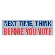 Think Before You Vote Bumper Bumper Sticker