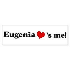 Eugenia loves me Bumper Bumper Stickers