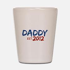 Daddy Est 2012 Shot Glass