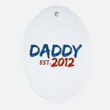 Daddy Est 2012 Ornament (Oval)