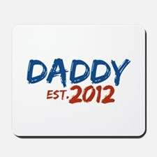 Daddy Est 2012 Mousepad