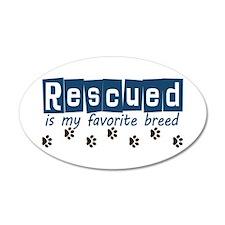Rescued is my favorite breed 22x14 Oval Wall Peel