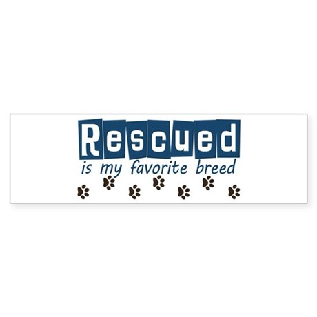 Rescued is my favorite breed Sticker (Bumper)