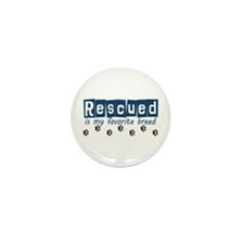 Rescued is my favorite breed Mini Button (100 pack