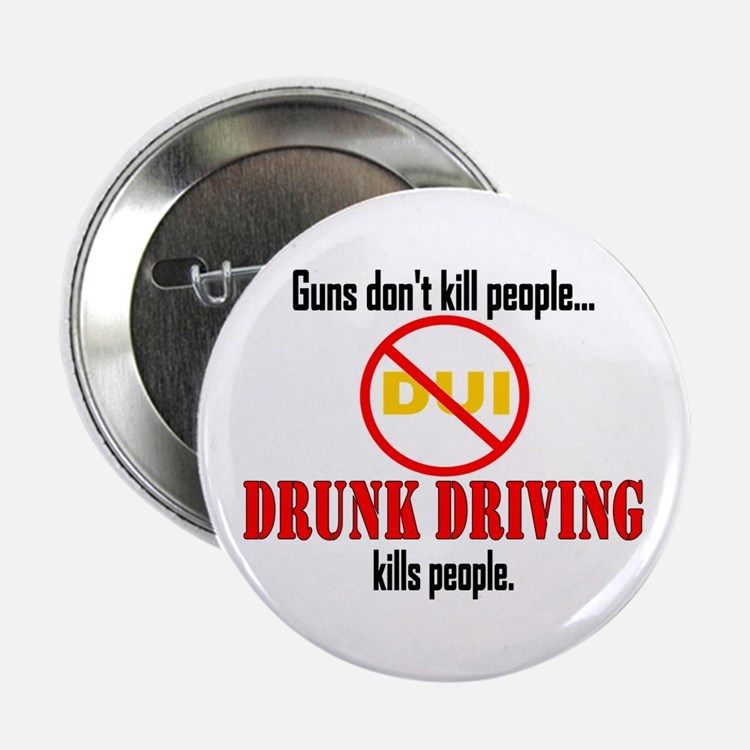 "Drunk Driving Kills 2.25"" Button"