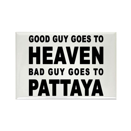 GOOD GUY GOES TO HEAVEN BAD GUY GOES TO PATTAYA Re