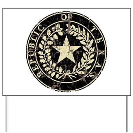 Republic of Texas Seal Distre Yard Sign