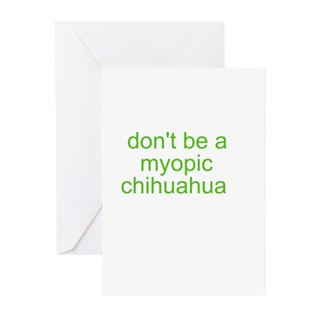 Don't be a myopic chihuahua Greeting Cards (Pk of