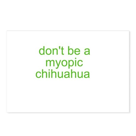 Don't be a myopic chihuahua Postcards (Package of
