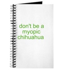 Don't be a myopic chihuahua Journal