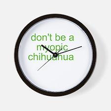 Don't be a myopic chihuahua Wall Clock