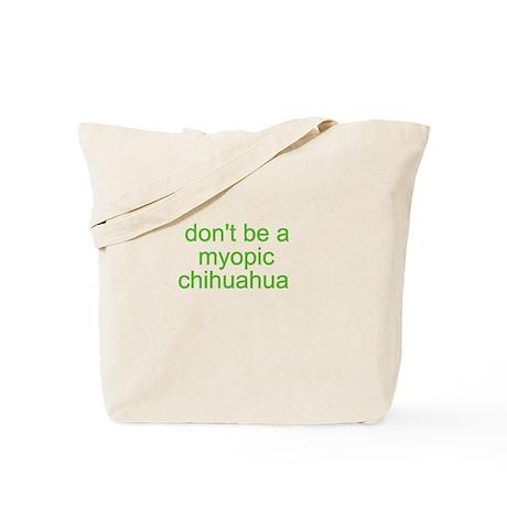 Don't be a myopic chihuahua Tote Bag