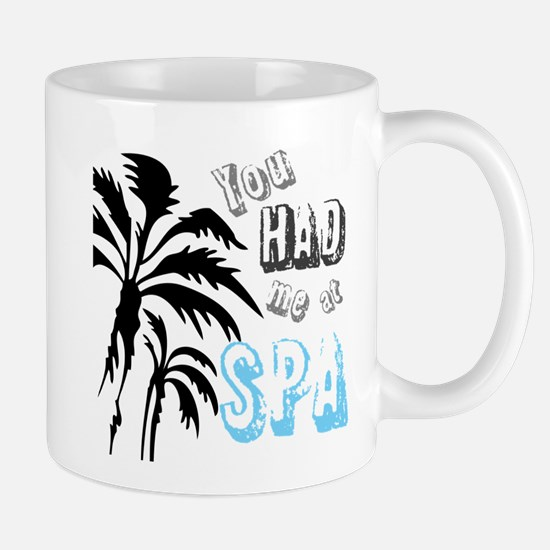 You Had Me at SPA Mug
