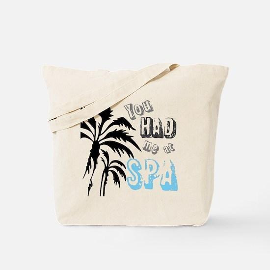 You Had Me at SPA Tote Bag