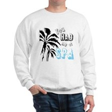 You Had Me at SPA Sweatshirt