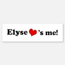 Elyse loves me Bumper Bumper Bumper Sticker
