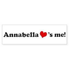 Annabella loves me Bumper Bumper Sticker