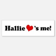 Hallie loves me Bumper Car Car Sticker