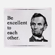 Be Excellent to Each Other Throw Blanket