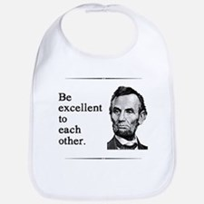 Be Excellent to Each Other Bib