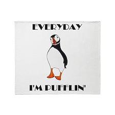 Everyday I'm Pufflin Throw Blanket