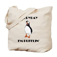 Everyday I'm Pufflin Tote Bag
