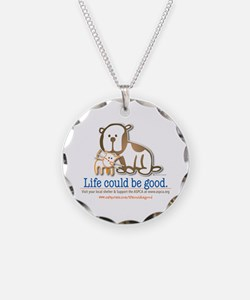 Life Could be Good Necklace